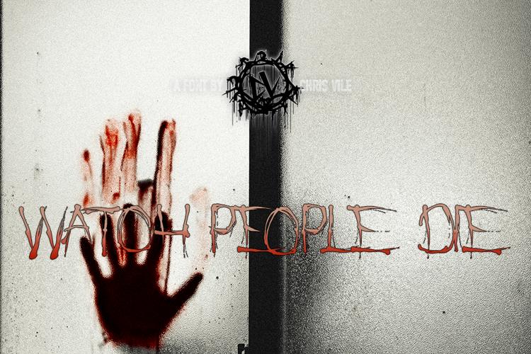 Watch People Die Font