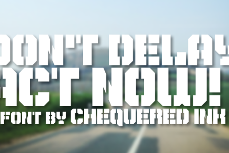 Don't Delay, Act Now! Font