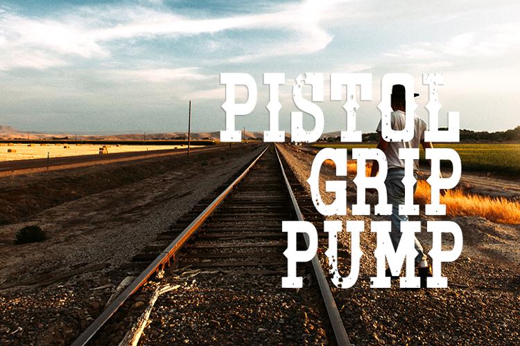 Pistol Grip Pump Font